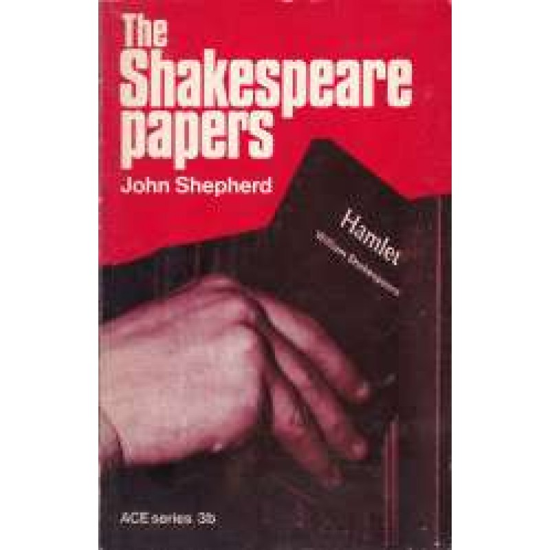THE SHAKESPEARE PAPERS - JOHN SHEPHERD