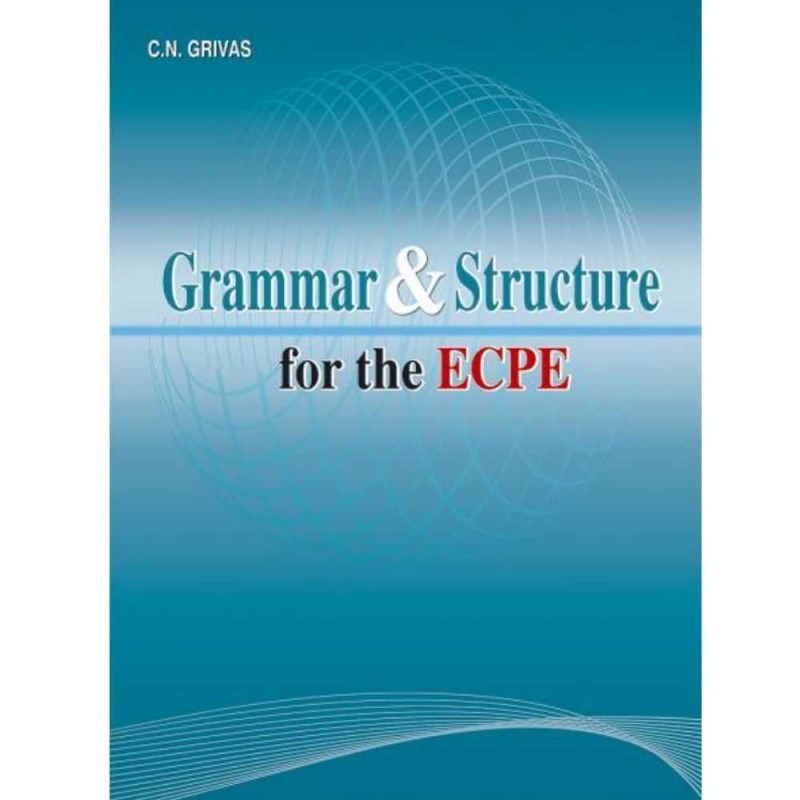 GRAMMAR & STRUCTURE FOR THE ECPE SB
